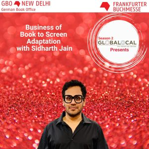 Episode 5: Business of Book to Screen Adaptation with Sidharth Jain
